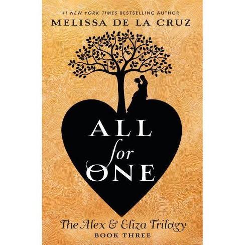All for One -  (Alex & Eliza Trilogy) by Melissa De La Cruz (Hardcover) - image 1 of 1