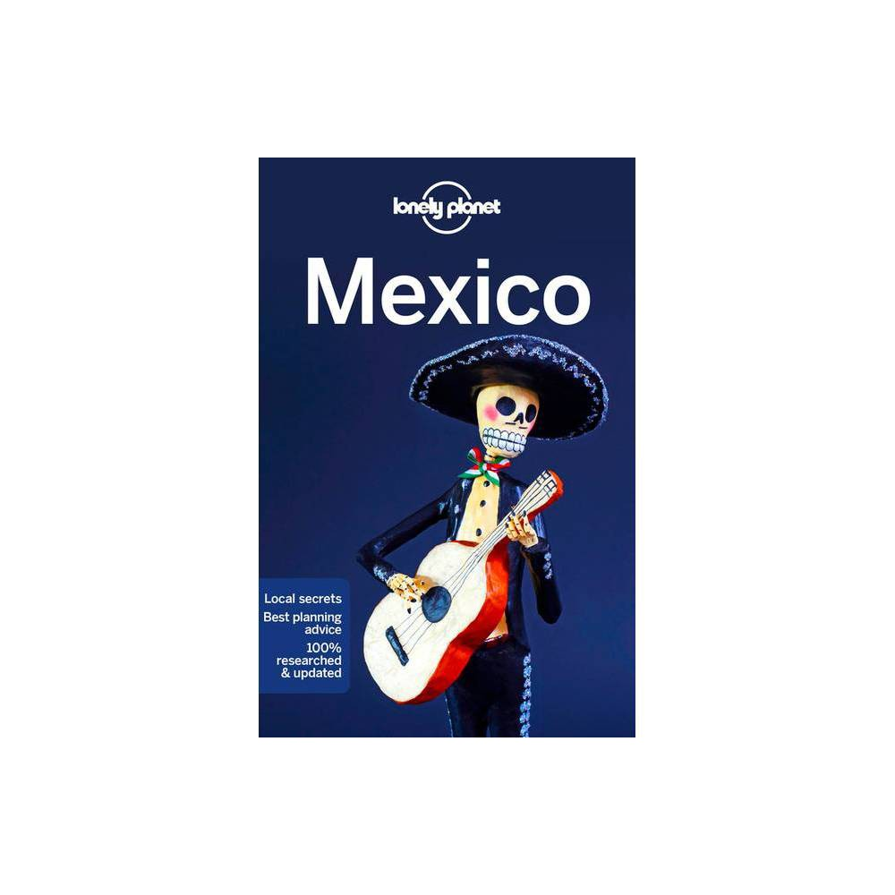 Lonely Planet Mexico Country Guide 17th Edition Paperback