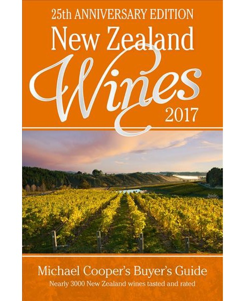 New Zealand Wines 2017 : Michael Cooper's Buyer's Guide (Paperback) - image 1 of 1