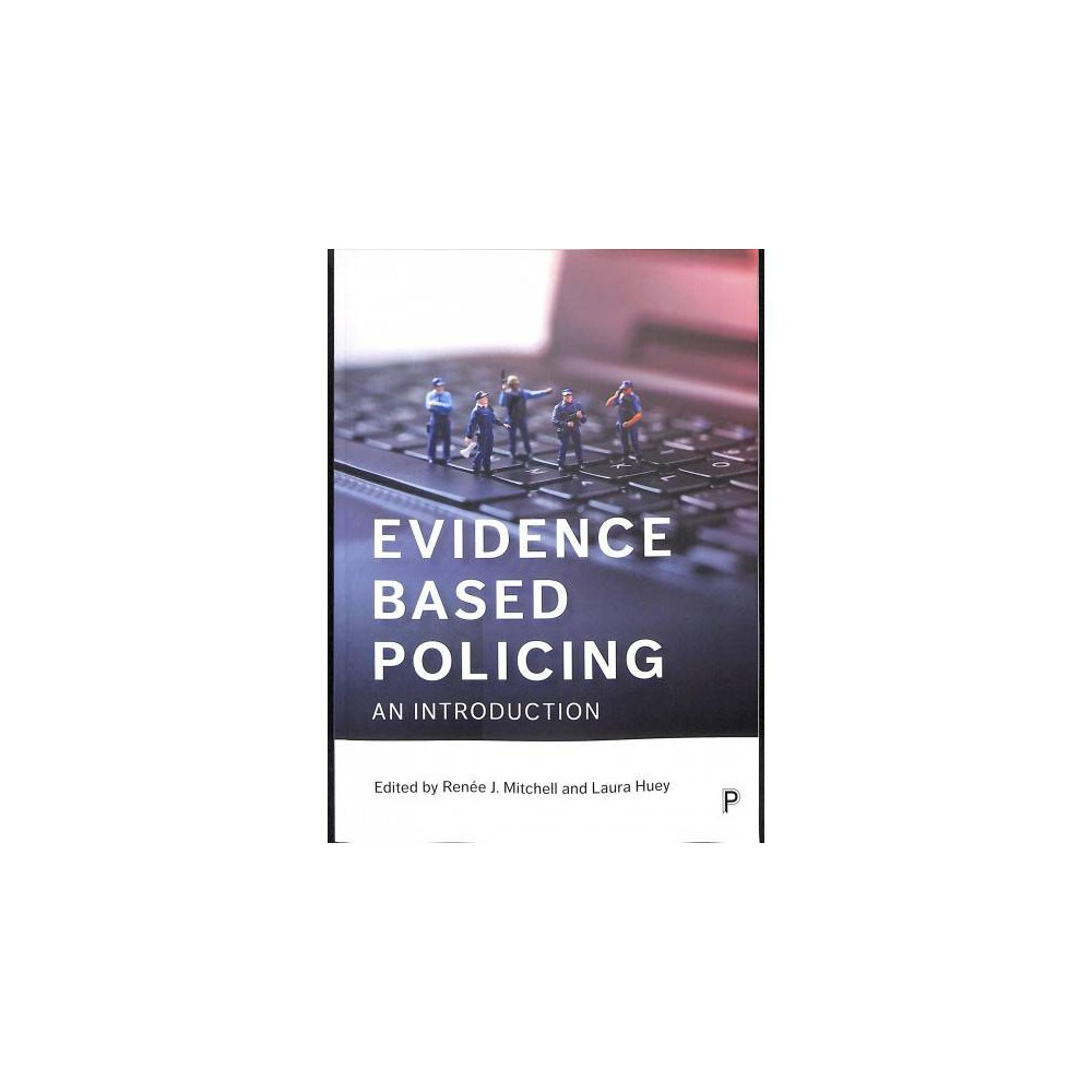 Evidence Based Policing : An Introduction - (Paperback)