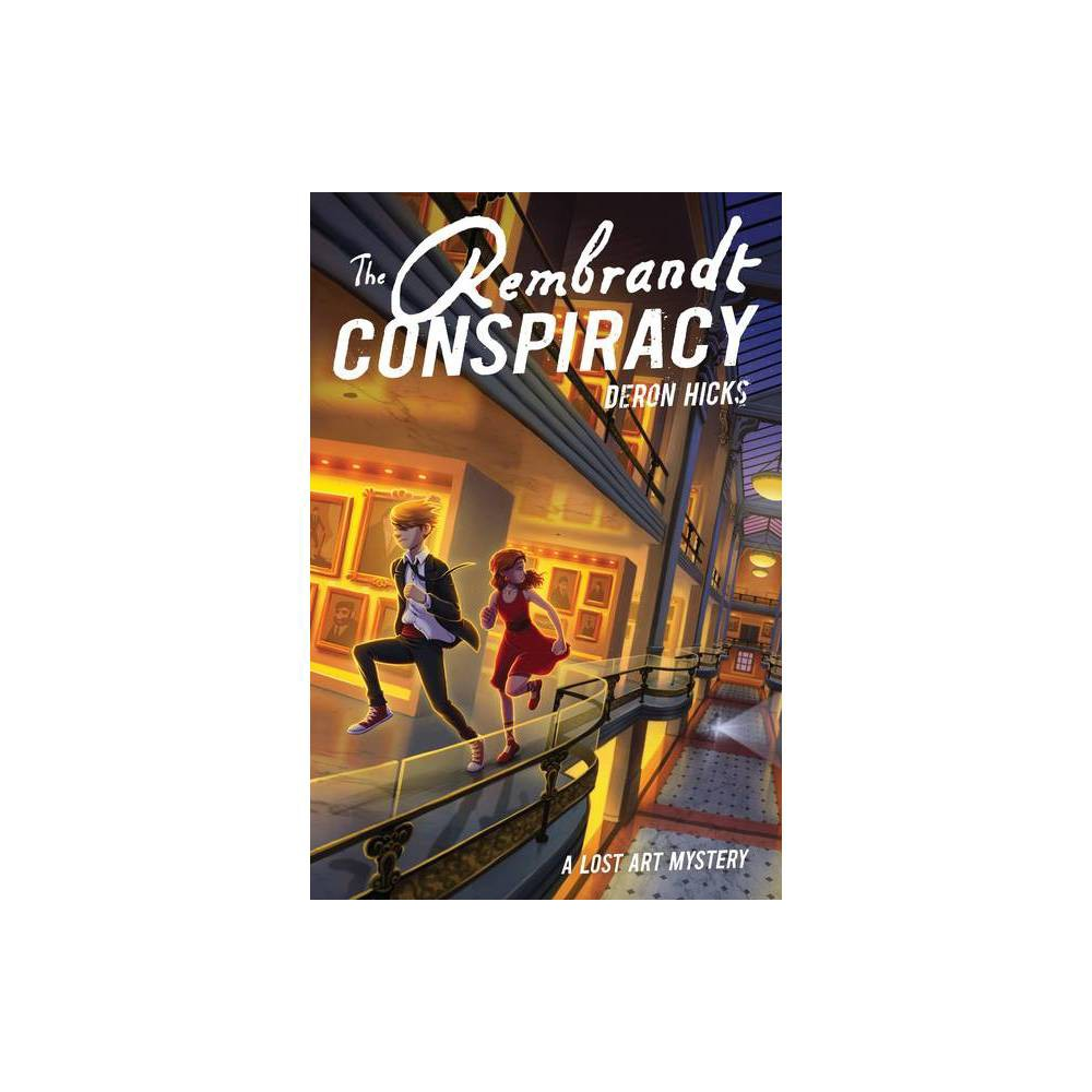 The Rembrandt Conspiracy The Lost Art Mysteries By Deron R Hicks Hardcover