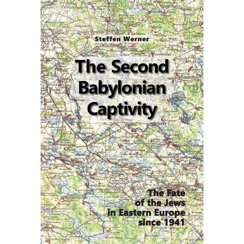 The Second Babylonian Captivity - 2 Edition by  Steffen Werner (Paperback) - image 1 of 1