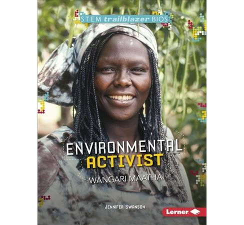 Environmental Activist Wangari Maathai -  by Jennifer Swanson (Paperback) - image 1 of 1