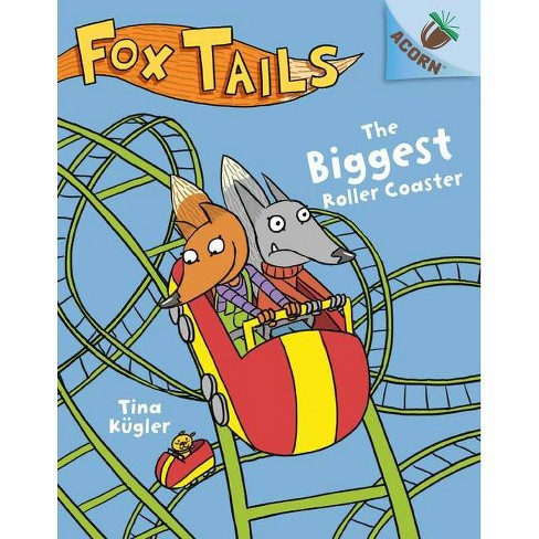 The Biggest Roller Coaster: An Acorn Book (Fox Tails #2), Volume 2 - by  Tina K�gler (Hardcover) - image 1 of 1