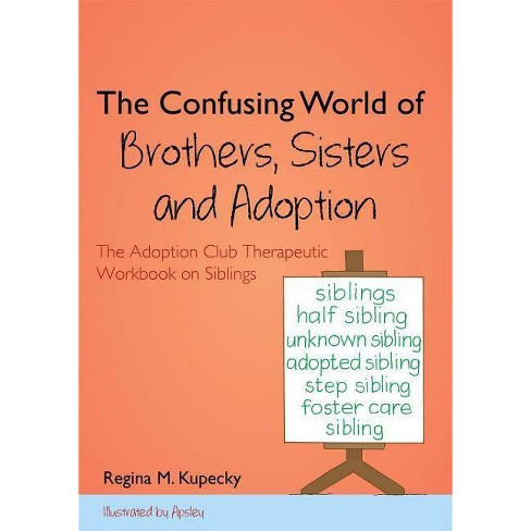 The Confusing World of Brothers, Sisters and Adoption - by  Regina M Kupecky (Paperback) - image 1 of 1