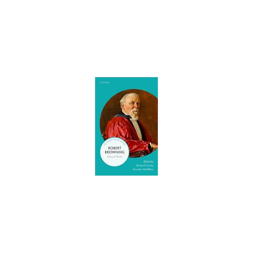 Robert Browning - Reprint (21st Century Oxford Authors) (Paperback)