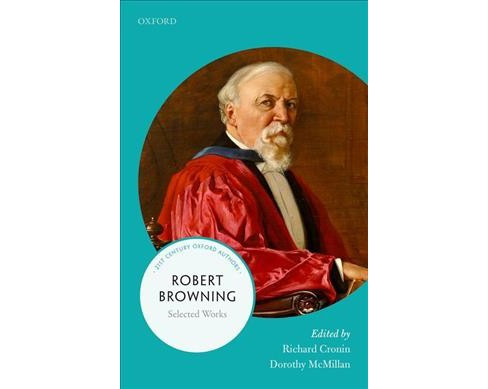 Robert Browning -  Reprint (21st Century Oxford Authors) (Paperback) - image 1 of 1