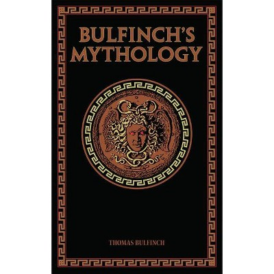 Bulfinch's Mythology - (Leather-Bound Classics) by  Thomas Bulfinch (Leather Bound)
