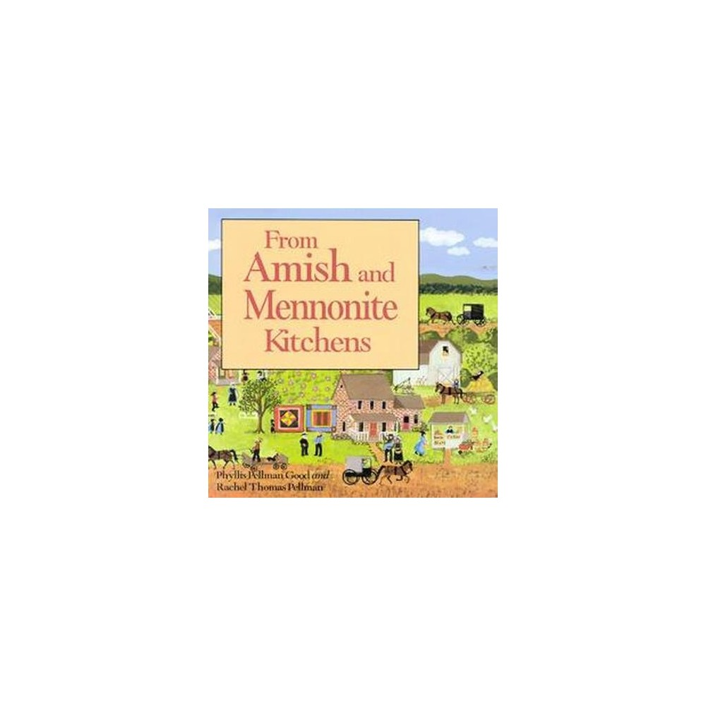 From Amish and Mennonite Kitchens (Paperback) (Phyllis Pellman Good & Rachel T. Pellman)