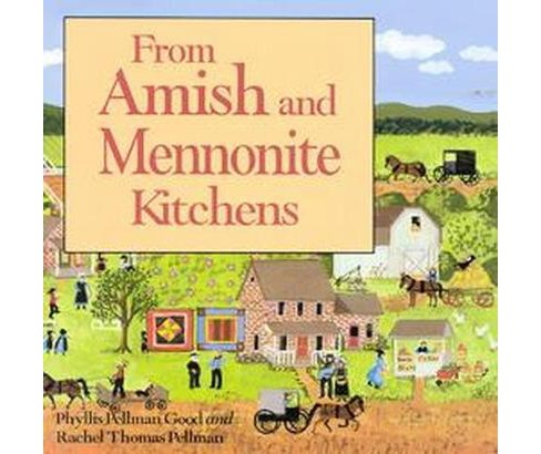 From Amish and Mennonite Kitchens (Paperback) (Phyllis Pellman Good & Rachel T. Pellman) - image 1 of 1