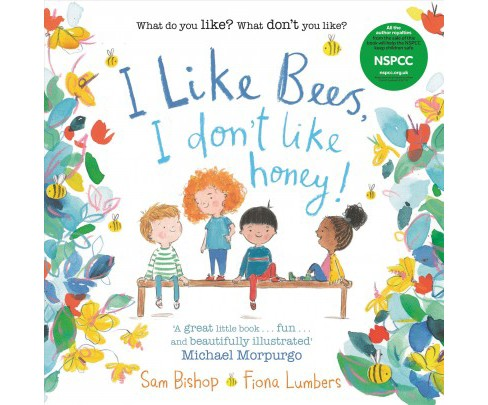 I Like Bees, I Don't Like Honey! (Paperback) (Sam Bishop) - image 1 of 1