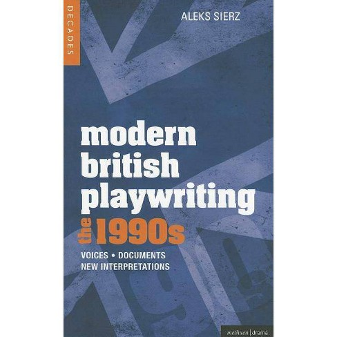 Modern British Playwriting: The 1990's - (Methuen Drama Modern Plays) by  Aleks Sierz (Paperback) - image 1 of 1
