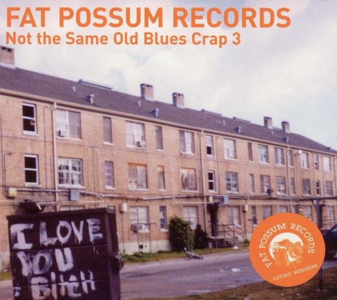 Fat possum - Not the same old blues crap vol 3 (CD) - image 1 of 1