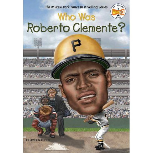 Who Was Roberto Clemente? - (Who Was...?) by  James Buckley (Paperback) - image 1 of 1