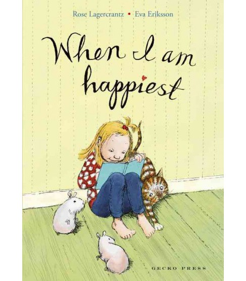 When I Am Happiest (School And Library) (Rose Lagercrantz) - image 1 of 1