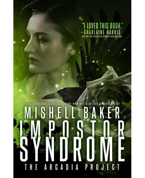 Impostor Syndrome -  (Arcadia Project) by Mishell Baker (Hardcover) - image 1 of 1