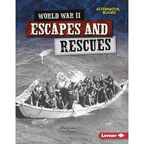 World War II Escapes and Rescues - (Heroes of World War II (Alternator Books (R) )) by  Matt Doeden - image 1 of 1