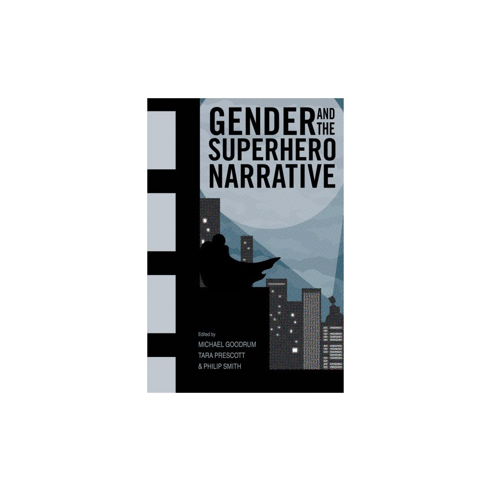 Gender and the Superhero Narrative - (Hardcover)