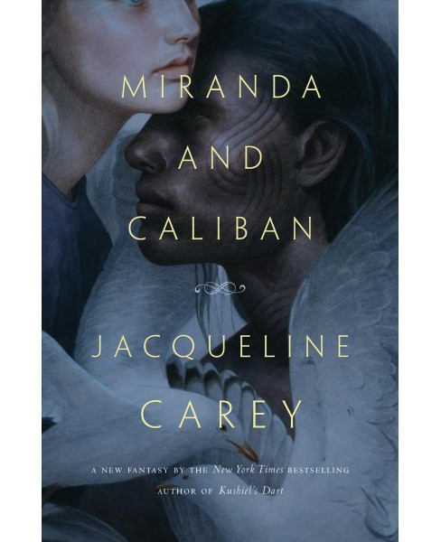Miranda and Caliban (Hardcover) (Jacqueline Carey) - image 1 of 1
