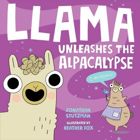 Llama Unleashes the Alpacalypse - (Llama Book, 2) by  Jonathan Stutzman (Hardcover) - image 1 of 1