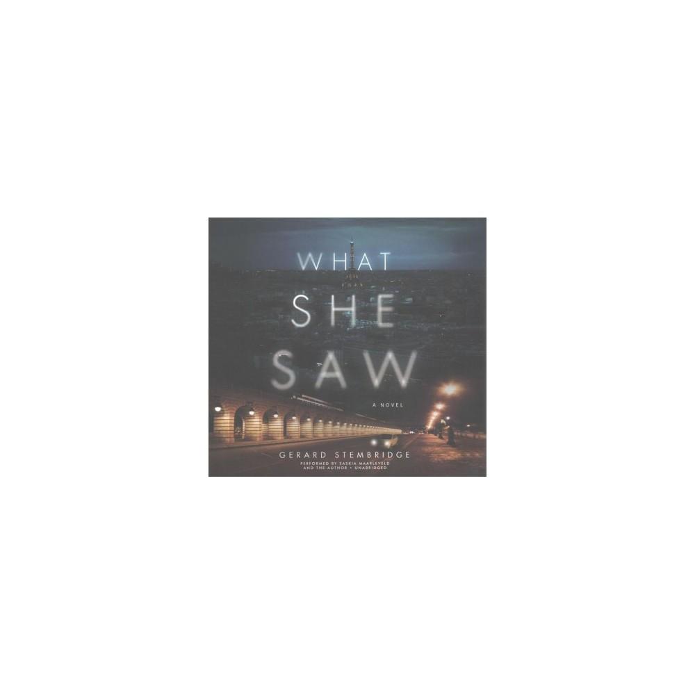 What She Saw : Library Edition (Unabridged) (CD/Spoken Word) (Gerard Stembridge)