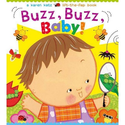Buzz, Buzz, Baby! - (Karen Katz Lift-The-Flap Books)by Karen Katz (Board Book)