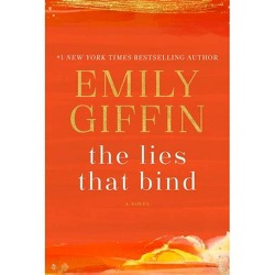 The Lies That Bind - by Emily Giffin (Hardcover)