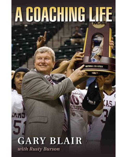 Coaching Life (Hardcover) (Gary Blair & Rusty Burson) - image 1 of 1