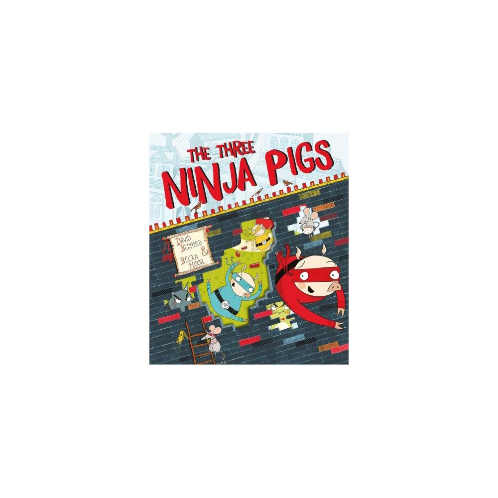 Three Ninja Pigs (Paperback) (David Bedford)