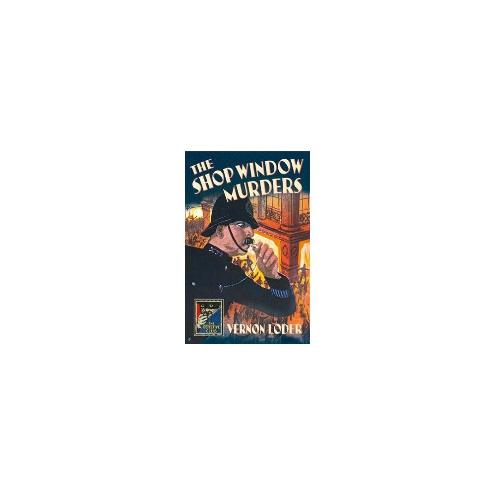 Shop Window Murders - (Detective Story Club) by Vernon Loder (Hardcover)
