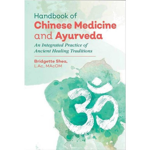 Handbook of Chinese Medicine and Ayurveda - by  Bridgette Shea (Hardcover) - image 1 of 1