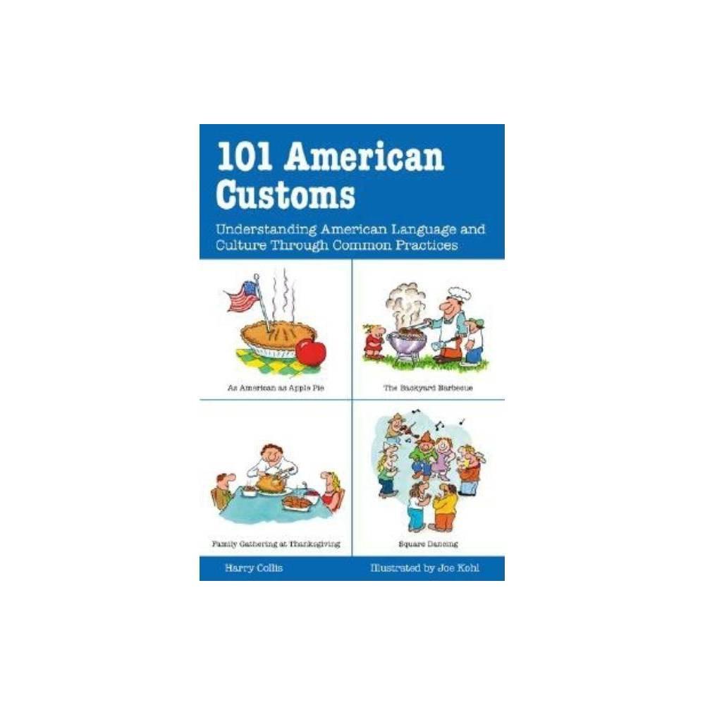 101 American Customs - (101... Language) by Harry Collis & Joe Kohl (Paperback) 101 American Customs - (101... Language) by Harry Collis and Joe Kohl (Paperback)