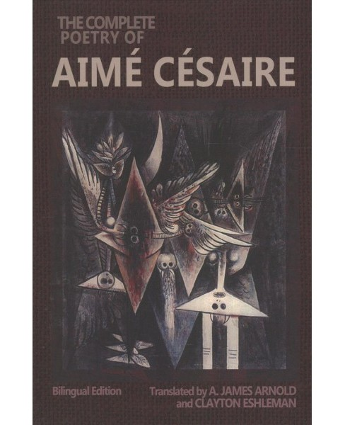 Complete Poetry of Aimé Césaire (Bilingual) (Hardcover) (Aimu00e9 Cu00e9saire) - image 1 of 1