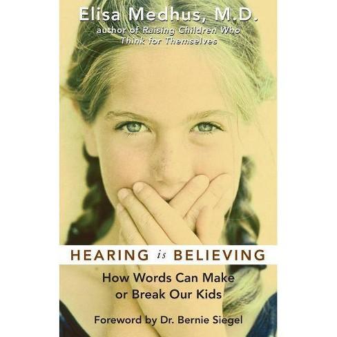 Hearing Is Believing - by  Elisa Medhus & Bernie Siegel (Paperback) - image 1 of 1