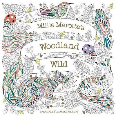 Millie Marotta's Woodland Wild - (Millie Marotta Adult Coloring Book) (Paperback)