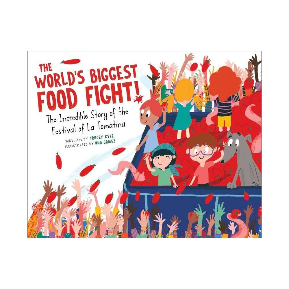 The World S Biggest Food Fight By Tracey Kyle Hardcover