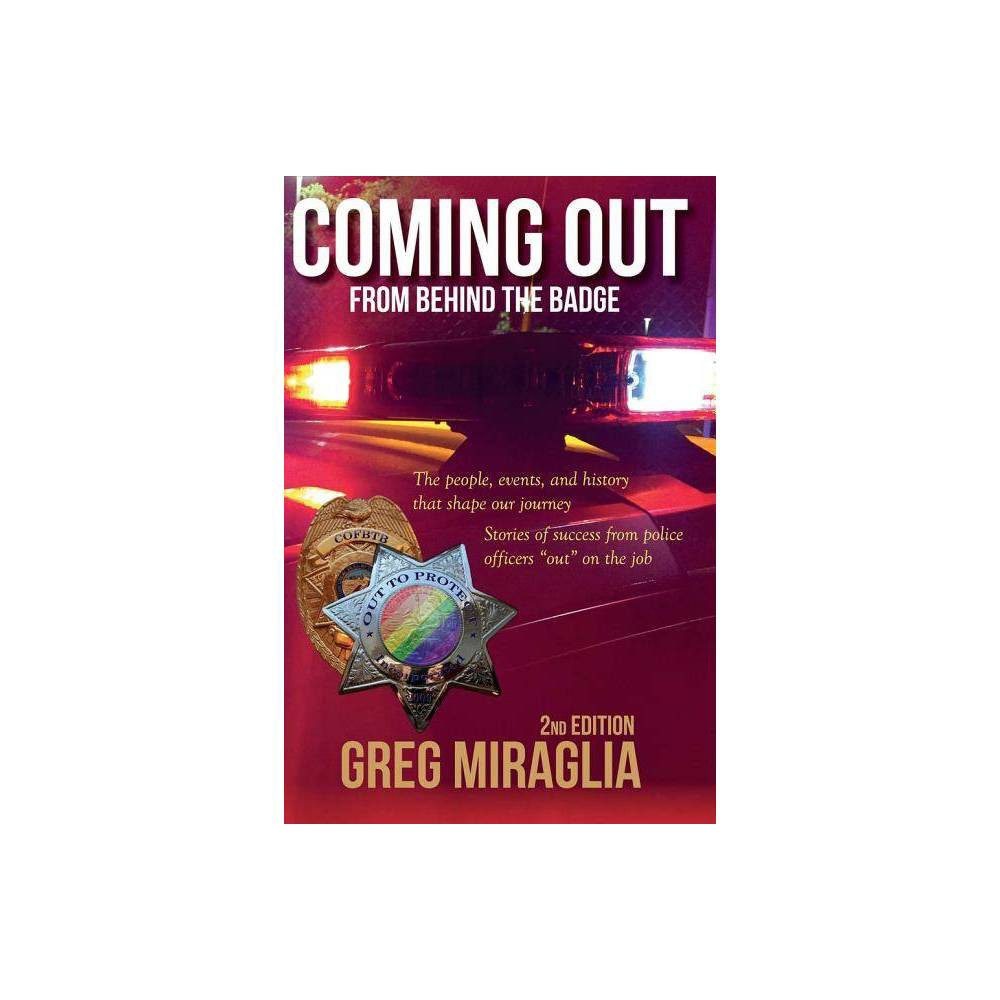 Coming Out From Behind The Badge 2nd Edition By Greg Miraglia Hardcover