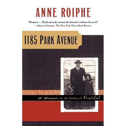 1185 Park Avenue - by  Anne Richardson Roiphe (Paperback) - image 1 of 1