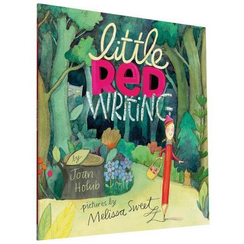 Little Red Writing - by  Joan Holub (Paperback) - image 1 of 1