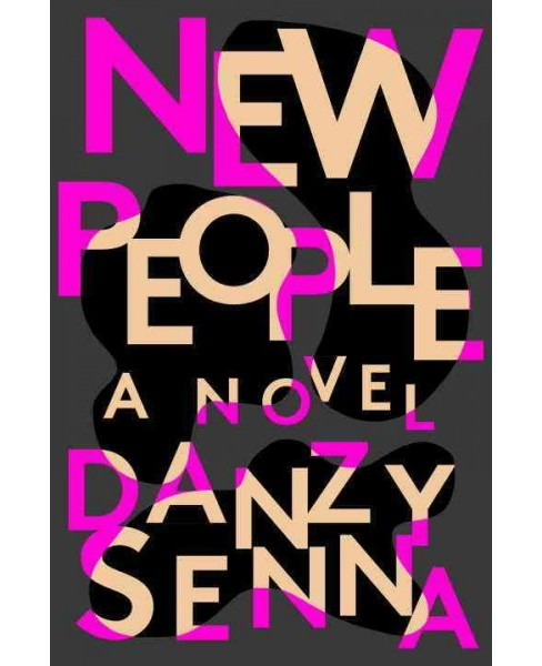 New People -  by Danzy Senna (Hardcover) - image 1 of 1