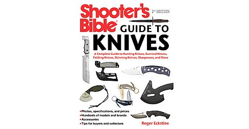 Shooter's Bible Guide to Knives : A Complete Guide to Fixed and Folding Blade Knives for Hunting, - image 1 of 1