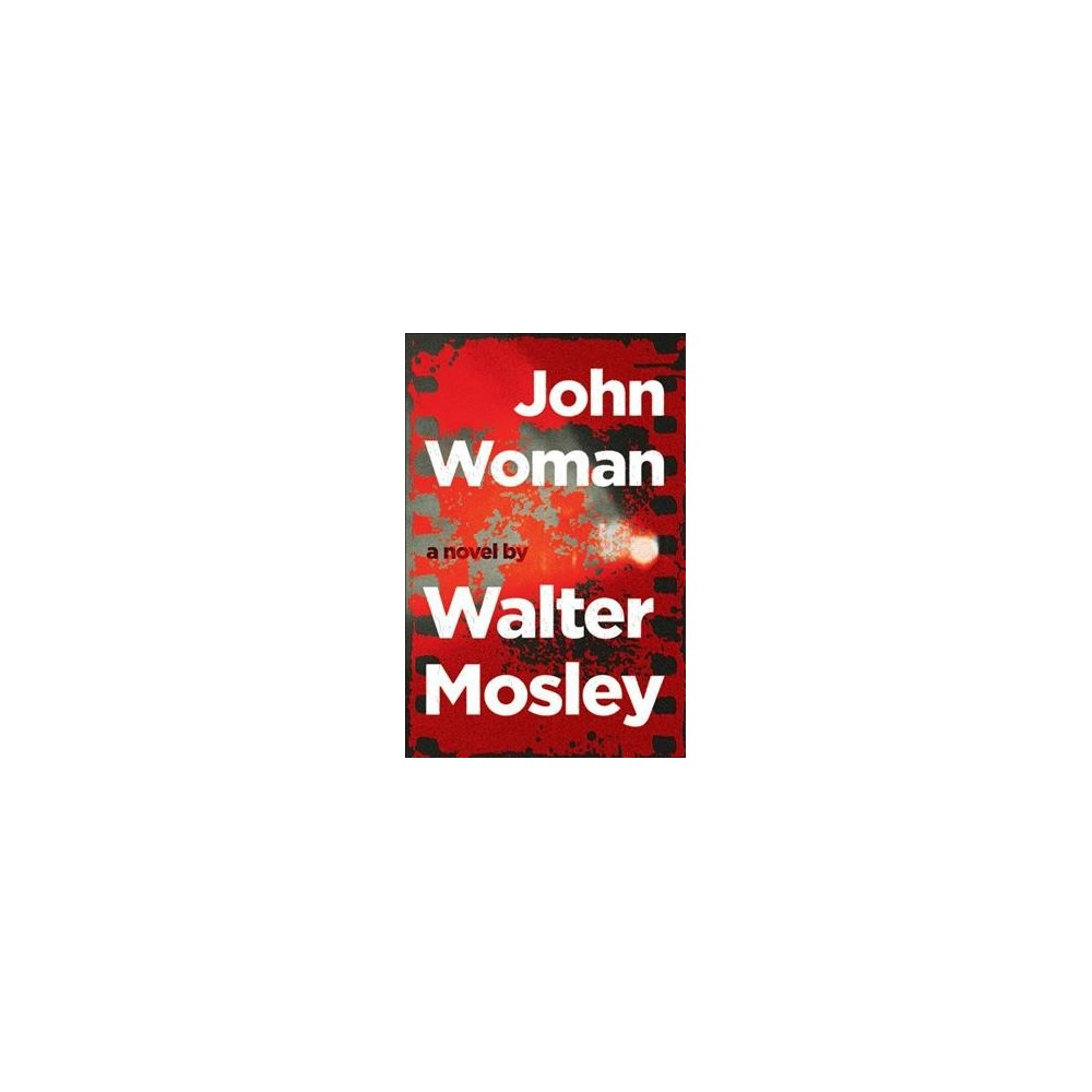 John Woman - by Walter Mosley (Hardcover)