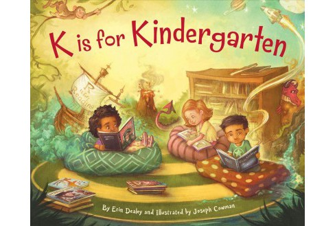 K Is for Kindergarten (School And Library) (Erin Dealey) - image 1 of 1
