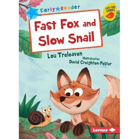 Fast Fox and Slow Snail - (Early Bird Readers -- Blue (Early Bird Stories (Tm))) by  Lou Treleaven - image 1 of 1