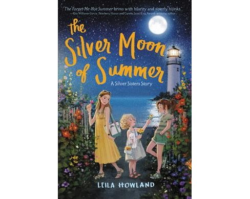 Silver Moon Of Summer Reprint Silver Sisters By Leila Howland
