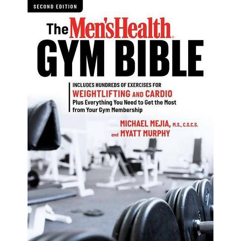 The Men's Health Gym Bible (2nd Edition) - by  Myatt Murphy & Michael Mejia (Paperback) - image 1 of 1