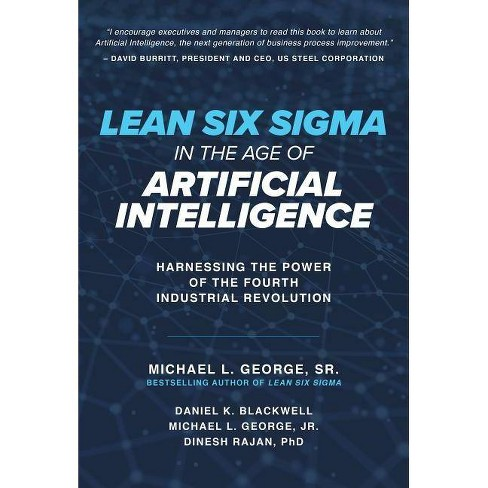 Lean Six SIGMA in the Age of Artificial Intelligence: Harnessing the Power of the Fourth Industrial Revolution - (Hardcover) - image 1 of 1