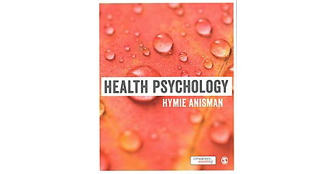 Health Psychology (Paperback) (Hymie Anisman) - image 1 of 1