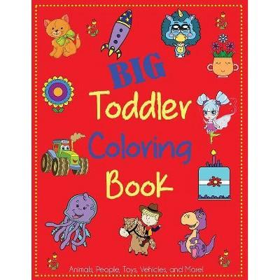 Big Toddler Coloring Book - (Kids Coloring Books) By Dp Kids & Coloring  Books For Toddlers (Paperback) : Target