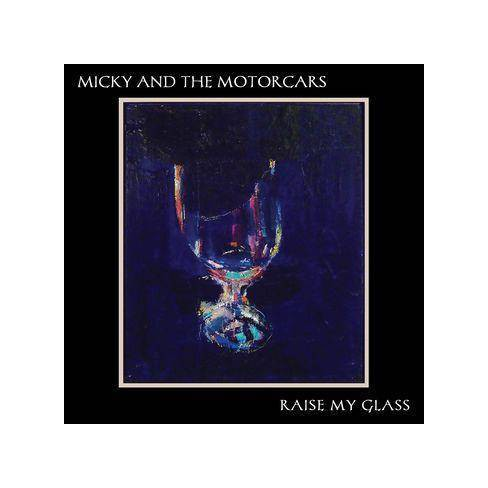 Micky and the Motorcars - Raise My Glass (CD) - image 1 of 1